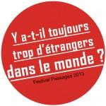 """Charles Tordjman : """"Y a-t-il toujours trop d'étrangers dans le monde?... C'était notre slogan en 2011. Il a été aussi celui du Festival 2013. C'est la raison même de Passages que d'ouvrir ses bras aux étrangers. On n'en a jamais trop !"""""""